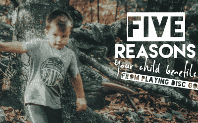 5 Reasons Your Child Benefits from Playing Disc Golf