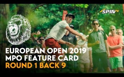 European Open 2019 MPO Feature Card Round 1 Back 9 (Jones, Lizotte, McMahon, McBeth)